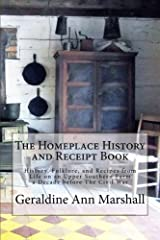 The Homeplace History and Receipt Book: History, Folklore, and Recipes from Life on an Upper Southern Farm a Decade before The Civil War Paperback