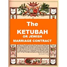 The Ketubah - or Jewish Marriage Contract
