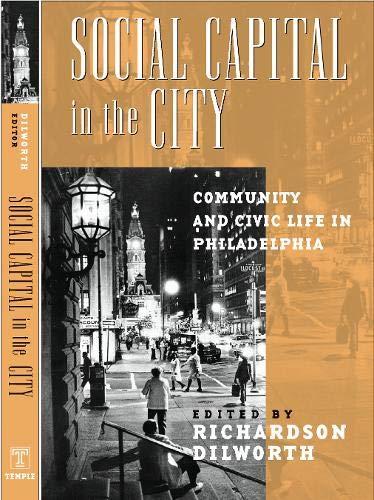 Social Capital in the City: Community and Civic Life in Philadelphia (Philadelphia Voices, Philadelphia Vision)