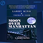 Moon Over Manhattan: A Novel of Mystery and Mahem | Larry King,Thomas H. Cook
