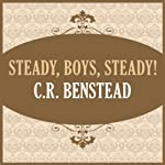 Steady, Boys, Steady! | C. R. Benstead