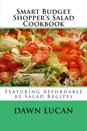 Download smart budget shoppers salad cookbook featuring 82 download smart budget shoppers salad cookbook featuring 82 affordable recipes book pdf audio ided4yrc8 forumfinder Image collections