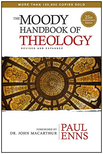 The Moody Handbook of Theology by Moody Publishing