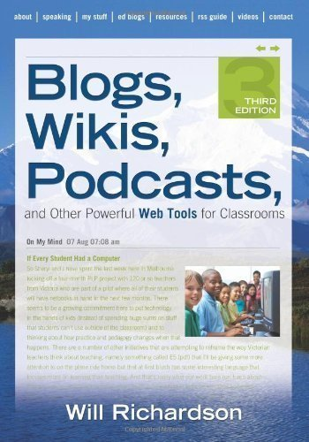 Blogs, Wikis, Podcasts, and Other Powerful Web Too by Will Richardson (Mar 1 2010)