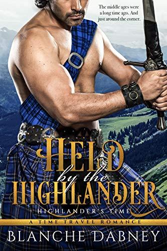 Pdf Romance Held by the Highlander: A Scottish Time Travel Romance (Highlander's Time Book 1)