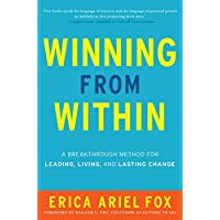 Winning from Within Intl: A Breakthrough Method for Leading, Living, and Lasting Change