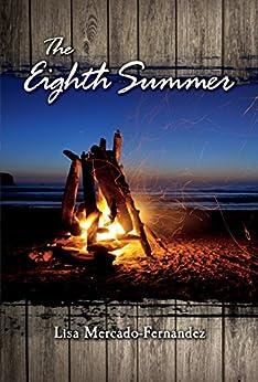 The Eighth Summer by [Mercado-Fernandez, Lisa]