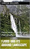 Fjord and its around landscape: Photo books Amazing Fjord, Photography, Pictures Books