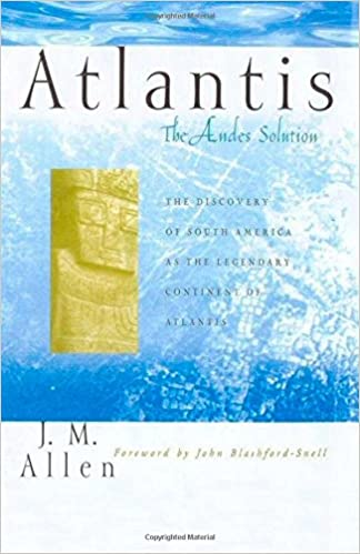 Book Atlantis: The Andes Solution: The Discovery of South America as the Legendary Continent of Atlantis: Volume 1 (Atlantis in the Andes)