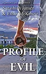 Profile of Evil; A Mystery Thriller Crime Story (A Story of Suspense and Psychological: A Jason's Heart Series (1)