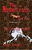 The Northern Force Book Two, David Erickson, 1440440956