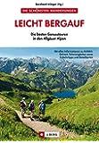 Leicht bergauf: Die besten Genusstouren in den Allgäuer Alpen