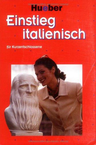Einstieg . . . Für Kurzentschlossene M. Je 2 Audio CDs U. 2 Cassetten Einstieg Italienisch