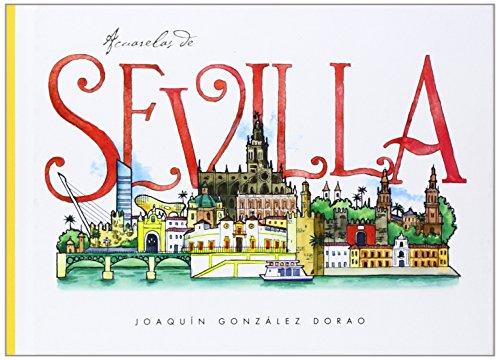 Descargar Libro Acuarelas De Sevilla Joaquín González Dorao