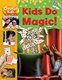 Kids Do Magic! (Creative Kids)
