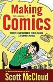 Making Comics: Storytelling Secrets of Comics Manga and Graphic Novels