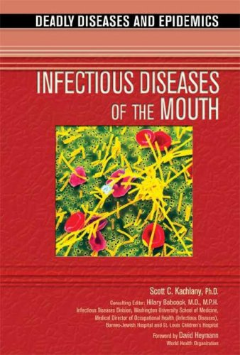 Download Infectious Diseases of the Mouth (Deadly Diseases & Epidemics (Hardcover)) pdf epub