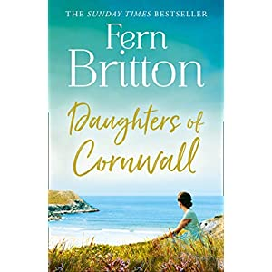 Daughters of Cornwall: The No.1 Sunday Times bestselling book, a dazzling historical fiction novel and heartwarming…