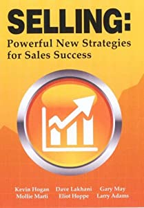 Selling: Powerful New Strategies for Sales Success