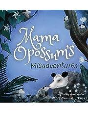 Mama Opossum's Misadventures (Awesome Opossum Stories)