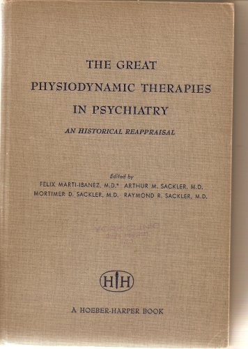 The Great Physiodynamic Therapies in Psychiatry an Historical Reappraisal