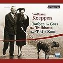 Tauben im Gras / Das Treibhaus / Der Tod in Rom Hörspiel von Wolfgang Koeppen Gesprochen von: Ulrich Noethen, Felix von Manteuffel, Leslie Malton