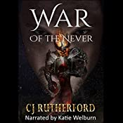 War of the Never: Tales of the Neverwar, Book 3 | CJ Rutherford
