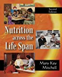 img - for Nutrition Across the Life Span by Mary Kay Mitchell (2008-07-30) book / textbook / text book