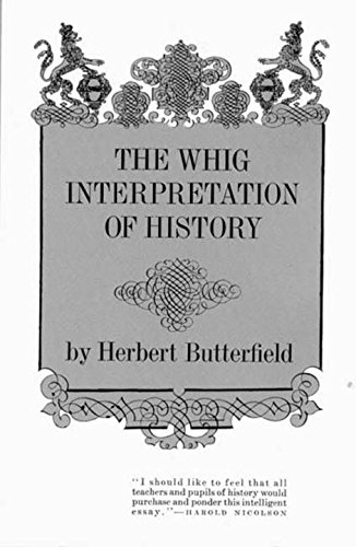 The Whig Interpretation of History