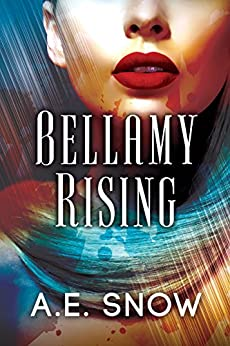 Bellamy Rising by [Snow, A.E.]