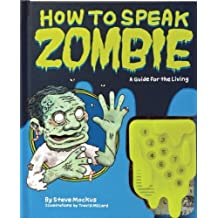 How to Speak Zombie: A Guide for the Living by Steve Mockus, Millard Travis (2009) Hardcover