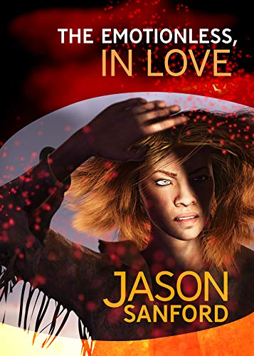 The Emotionless, in Love (Blood Grains Book 2)