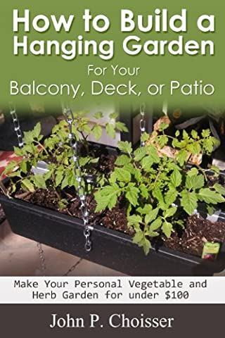 How to Build a Hanging Garden for your Balcony, Deck, Patio, or Sunroom
