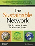 The Sustainable Network: The Accidental Answer for a Troubled Planet (Sustainable Living Series)