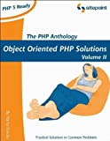 Php Anthology : Object Oriented PHP Solutions, Fuecks, Harry, 0957921845