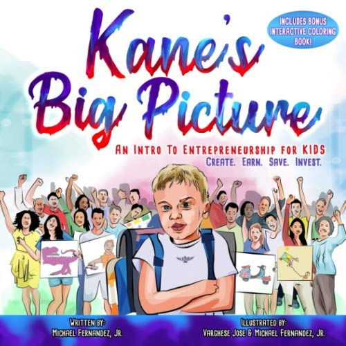 Kane's Big Picture: An Early Intro to Entrepreneurship for Kids