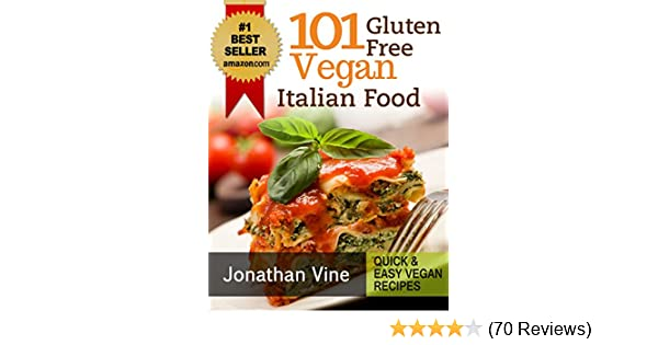 Cookbook 101 gluten free vegan italian recipes pizzas pastas cookbook 101 gluten free vegan italian recipes pizzas pastas bread desserts quick easy vegan recipes book 3 kindle edition by jonathan vine forumfinder Images