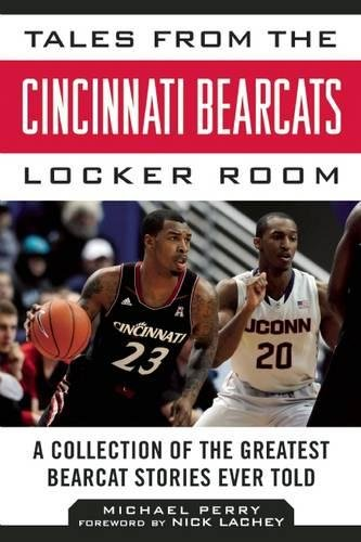 Boston Bruins Locker Room - Tales from the Cincinnati Bearcats Locker Room: A Collection of the Greatest Bearcat Stories Ever Told (Tales from the Team)
