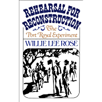 Rehearsal for Reconstruction: The Port Royal Experiment (Galaxy Books)