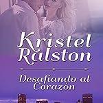 Desafiando al Corazón [Challenging the Heart] | Kristel Ralston