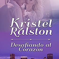 Desafiando al Corazón [Challenging the Heart]