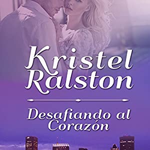 Desafiando al Corazón [Challenging the Heart] Audiobook