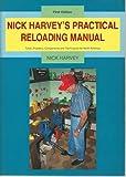Nick Harvey's Practical Reloading Manual, Nick Harvey, 0964306808