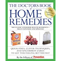 The Doctors Book of Home Remedies: Quick Fixes, Clever Techniques, and Uncommon Cures to Get You Feeling Better Fast