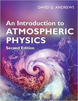 An Introduction to Atmospheric Physics by Andrews, David G. (2010)