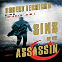 Sins of the Assassin Audiobook by Robert Ferrigno Narrated by L. J. Ganser