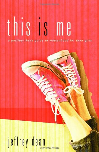 This Is Me: A Teen Girl's Guide to Becoming the Real You (Jeffrey Dean compare prices)