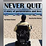 Never Quit: A Story of Perseverance and Love | Robert Guliani