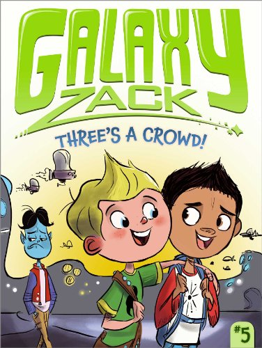 Three's A Crowd! (Galaxy Zack)