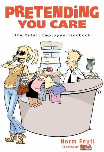 Download Pretending You Care: The Retail Employee Handbook pdf